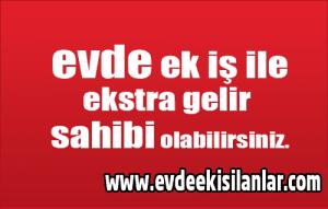Adana ve Afyonkarahisar evde ek iş verenler, ek iş ilanları