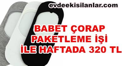Babet Çorap Paketleme işi ile Haftada 320 TL