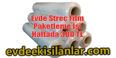 Evde Streç Film Paketleme İşi Haftada 380 TL